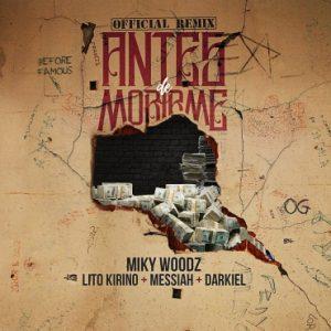 Miky Woodz Ft. Lito Kirino, Messiah Y Darkiel – Antes De Morirme (Official Remix)