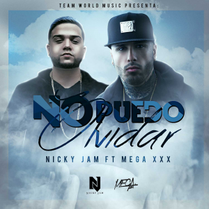 Nicky Jam Ft. Mega XxX – No Puedo Olvidar