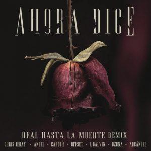 Descargar J Balvin, Ozuna, Arcangel, Anuel AA, Cardi B, Offset - Ahora Dice (Real Hasta La Muerte Remix)