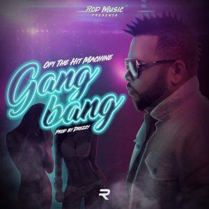Opi the Hit Machine - Gangbang