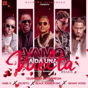 Quimico Ultra Mega Ft. Secreto, Mark B, Black Jonas Point, Bryant Myers - Vamos A Dar Una Vuelta Remix