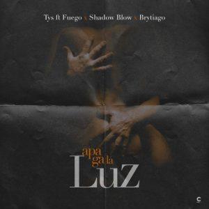 TYS Musica Ft. Fuego, Shadow Blow, Brytiago - Apaga la Luz