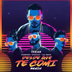 Yexian Ft. Farruko, Gigolo y La Exce - Desde Que Te Comí Remix