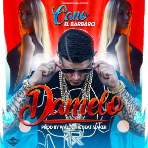 Cano El Barbaro - Dámelo