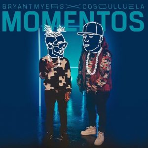 Bryant Myers, Cosculluela – Momentos
