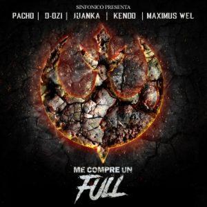 Pacho Ft. D.Ozi, Juanka El Problematik, Kendo Kaponi Y Maximus Wel – Me Compre Un Full (Alqaedas Versión)