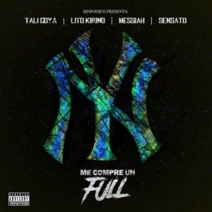 Tali Ft. Lito Kirino, Messiah Y Sensato – Me Compre Un Full (New York Versión)