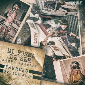 Farruko Ft. Ala Jaza – Mi Forma De Ser (Remix)