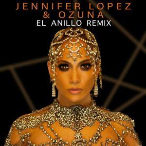 Jennifer Lopez Ft. Ozuna – El Anillo Remix (Original)