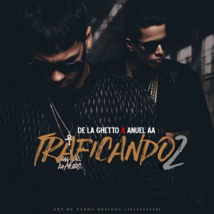 De La Ghetto Ft. Anuel AA – Traficando 2