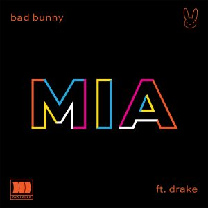 Bad Bunny Ft. Drake – Mia