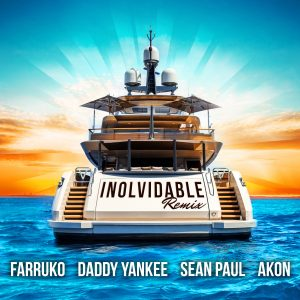 Farruko Ft. Daddy Yankee, Sean Paul Y Akon – Inolvidable Remix
