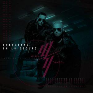 Wisin Y Yandel – Reggaeton En Lo Oscuro