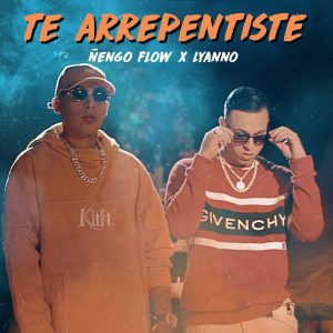 Ñengo Flow Ft. Lyanno – Te Arrepentiste