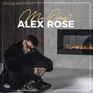 Alex Rose – Me Odias