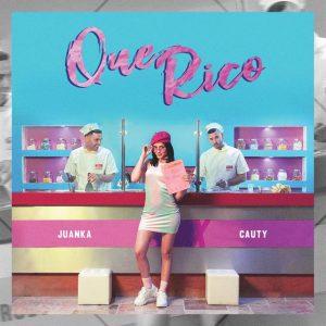 Juanka Ft. Cauty – Que Rico