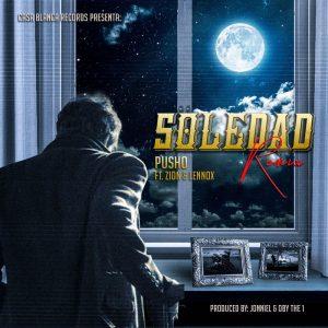 Pusho Ft. Zion Y Lennox – La Soledad Remix