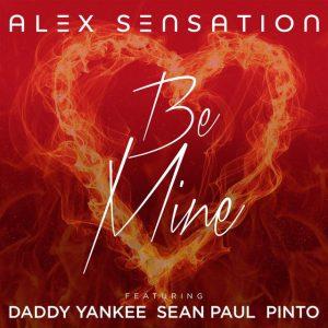 Alex Sensation Ft. Daddy Yankee, Sean Paul Y Pinto – Be Mine