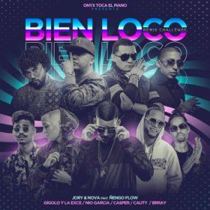 Nova Y Jory Ft. Ñengo Flow, Nio Garcia, Casper Magico, Cauty, Brray Y Gigolo Y La Exce – Bien Loco (Remix)