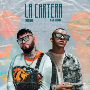 Farruko Ft. Bad Bunny – La Cartera