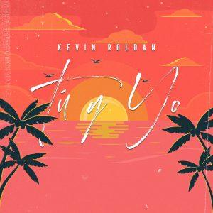 Kevin Roldan – Tú Y Yo