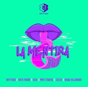 Brytiago Ft. Rafa Pabon, Sech, Cazzu, Rauw Y Myke Towers – La Mentira (Remix)