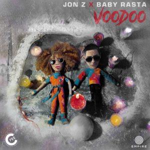 Jon Z Y Baby Rasta – Voodoo (2019)