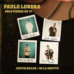 Paulo Londra Ft. De La Ghetto Y Justin Quiles – Solo Pienso En Ti
