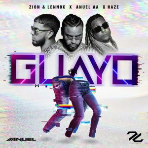 Zion Y Lennox Ft. Anuel AA – Guayo