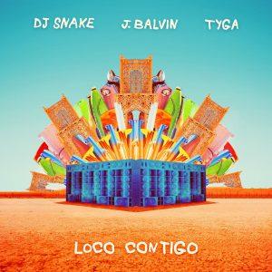 DJ Snake Ft. J Balvin Y Tyga – Loco Contigo