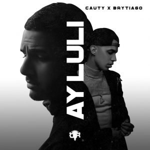 Cauty Ft. Brytiago – Ay Luli