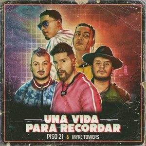 Piso 21 Ft. Myke Towers – Una Vida Para Recordar
