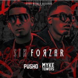 Pusho Ft. Myke Towers – Sin Forzar