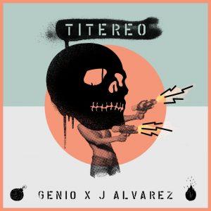 Genio Ft. J Alvarez – Titereo